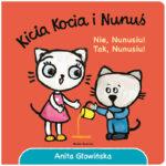 Kicia Kocia i Nunuś. Tak, Nunusiu! Nie, Nunusiu!
