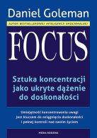 Focus. Sztuka koncentracji jako ukryte dążenie do doskonałości
