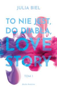 """Okładka do książki """"To nie jest, do diabła, love story"""" nominowanej w Plebiscycie Książka Roku 2020"""