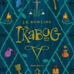 """""""Ikabog"""" - oryginalna opowieść J.K. Rowling dla dzieci"""