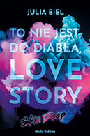To nie jest, do diabła, love story. Skin Deep