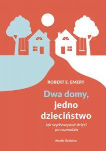 Dwa domy, jedno dzieciństwo, Robert E. Emery