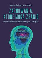 Zachowania, które mogą zranić, Bohdan T. Woronowicz