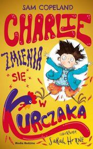 Książka Charlie zmienia się w kurczaka