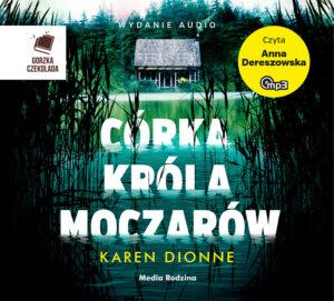 Córka Króla Moczarów – audiobook, Karen Dionne