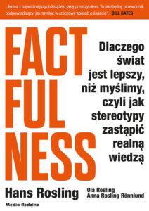 Factfulness. Dlaczego świat jest lepszy niż myślimy…, Hans Rosling
