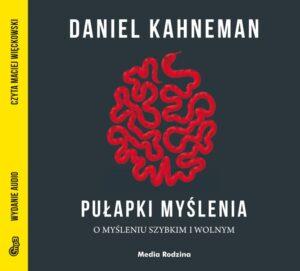 Pułapki myślenia. O myśleniu szybkim i wolnym – audiobook, Daniel Kahneman
